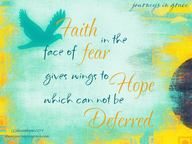 Faith in the face of Fear Gives wings to Hope