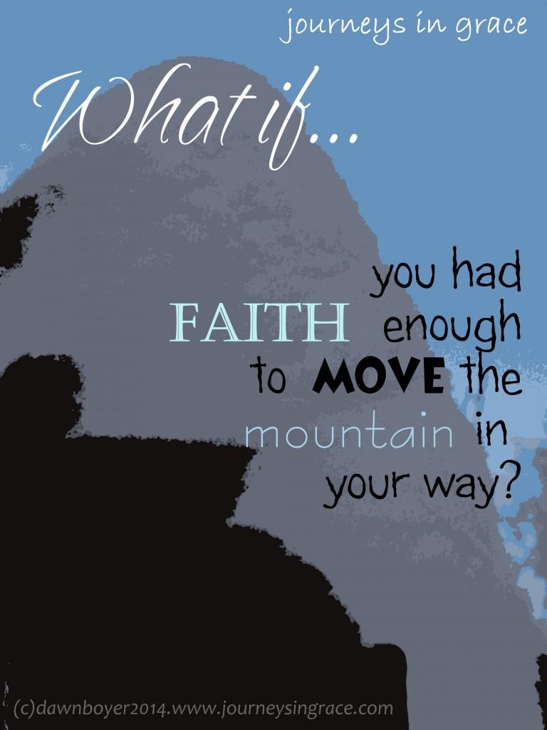 what if.... mountain moving faith