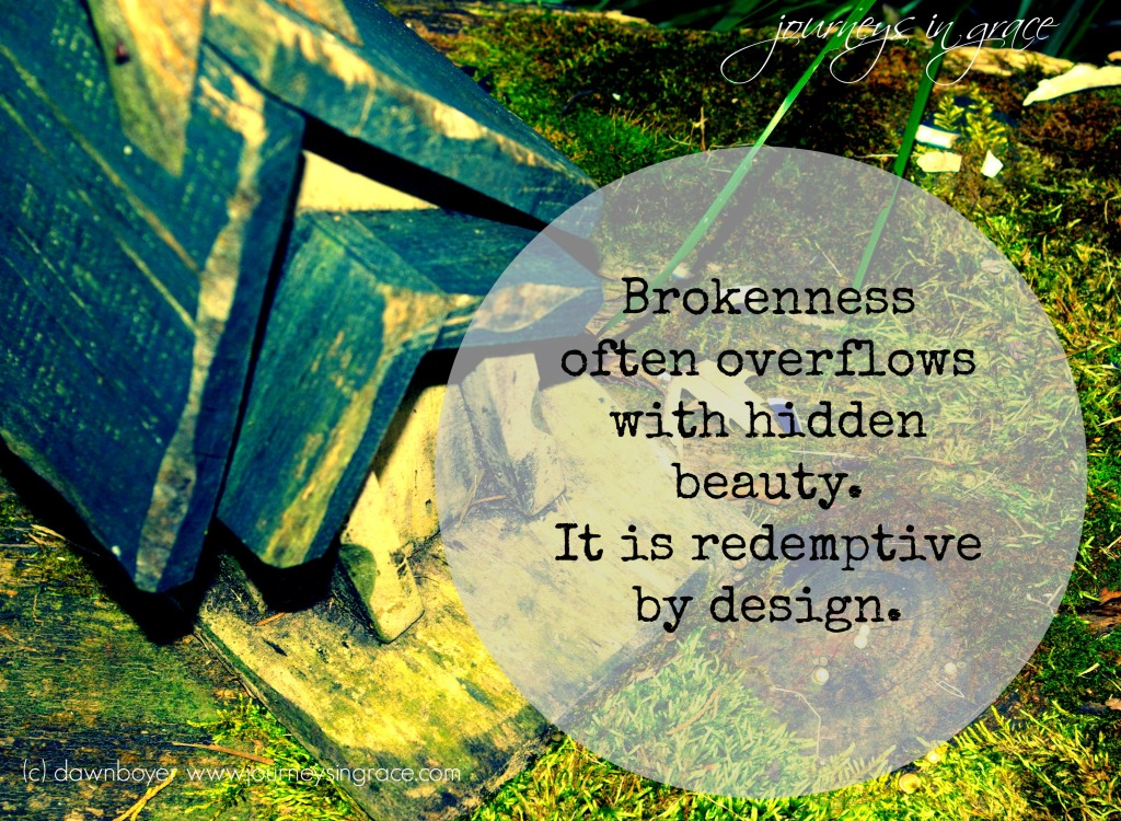 brokenness and beauty