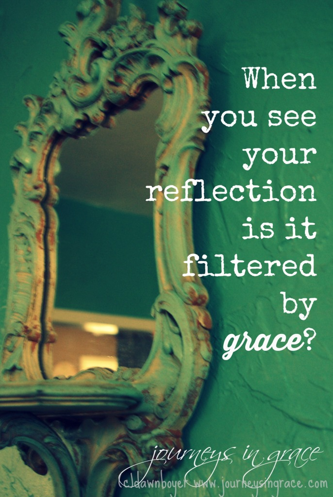 look for grace in your reflections