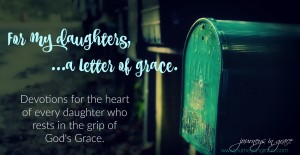 For my daughters a letter of grace