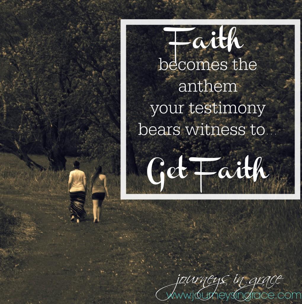 get faith as your testimony