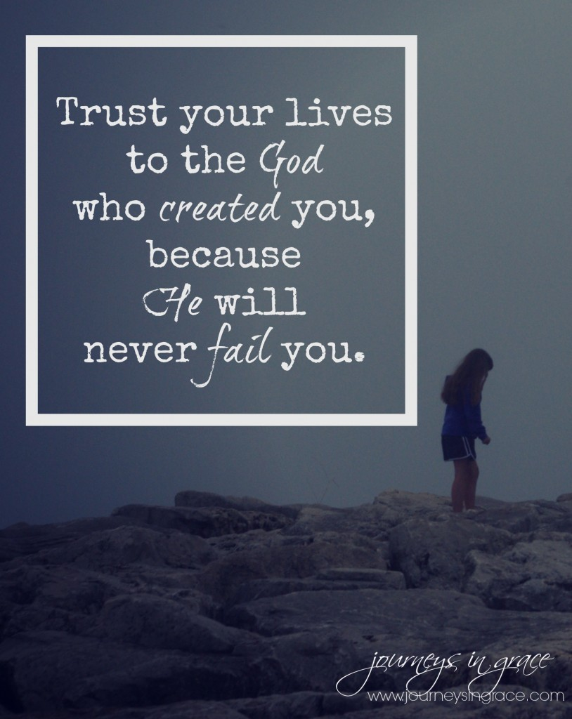 trust your life to God