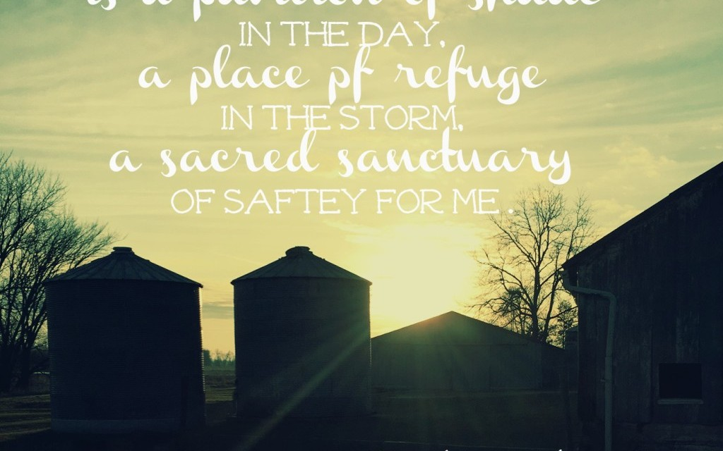 When we seek quiet refuge and safe places…