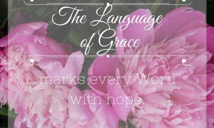 Learning a Language of Grace – #GraceMoments Link Up