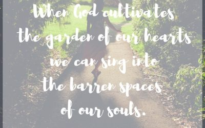 When our heart is the garden of God…