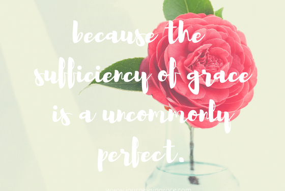 When uncommon grace is perfectly sufficient…#GraceMoments Link Up