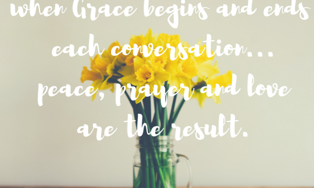 Where grace begins and ends in our words…#GraceMoments Link Up