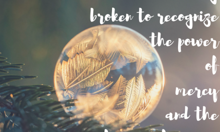 When the broken is mended by mercy…#GraceMoments Link Up