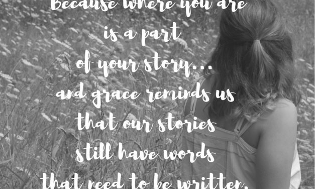 When we let our stories be written with grace…#GraceMoments Link Up