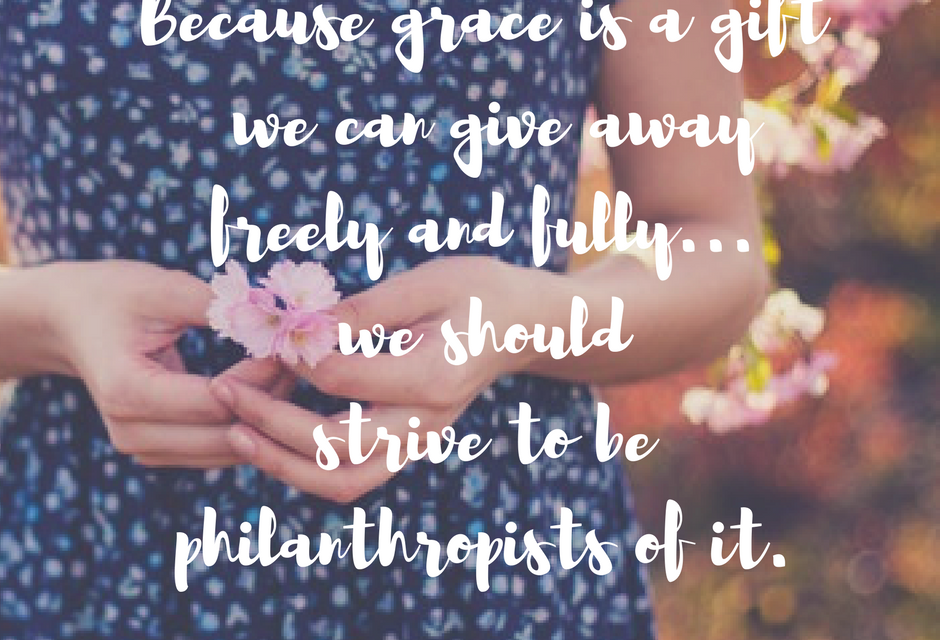 Becoming a philanthropist of grace…#GraceMoments Link Up