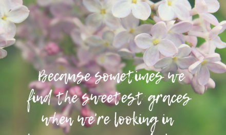 When we find grace in unexpected places…