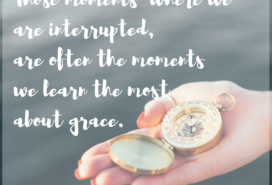 When we are interrupted by grace…#GraceMents Link Up