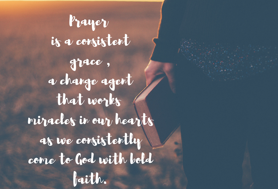 When prayer is a consistent and bold grace…#GraceMoments Link Up.